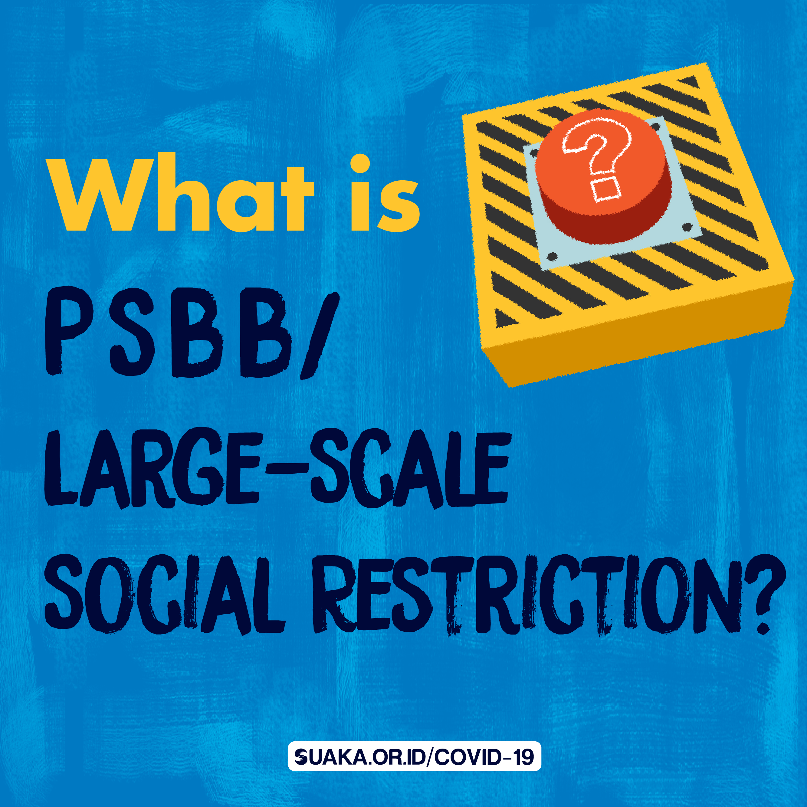 Psbb Large Scale Social Restriction During Covid 19 Pandemic Suaka